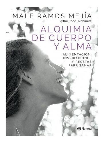 Alquimia De Cuerpo Y Alma - Male Ramos Mejía