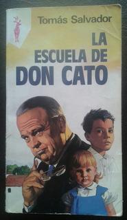 La Escuela De Don Cato - Tomás Salvador