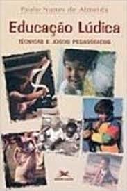 Educação Lúdica - Técnicas E Jogos Pedag Paulo Nunes De Alm