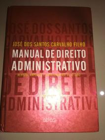 Livro - Manual De Direito Administrativo Jose Santos Carvalh