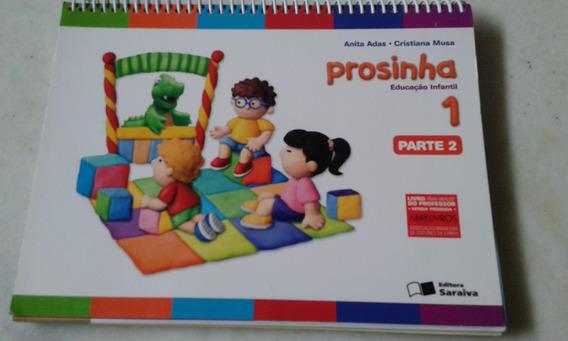Livro Prosinha Educação Infantil Vol 1 Parte