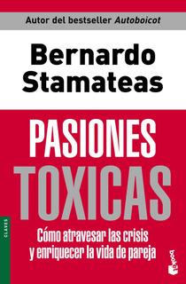 Pasiones Tóxicas De Bernardo Stamateas - Booket