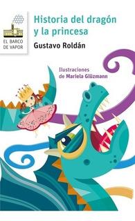 Historia Del Dragón Y La Princesa - Gustavo Roldan
