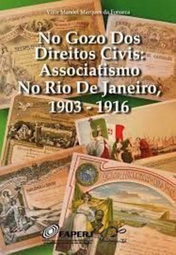 No Gozo Dos Direitos Civis: Associativismo No Rio De Janeiro