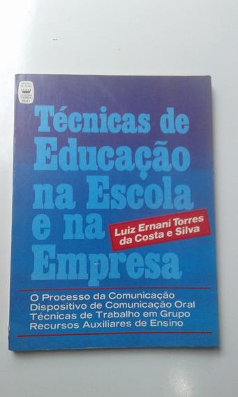 Livro - Técnicas De Educação Na Escola E Na Empresa - Luiz E