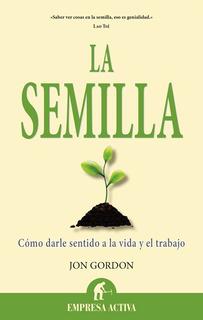 La Semilla - Jon Gordon - Libro Nuevo