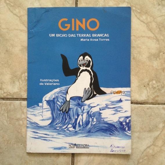 Livro Gino Um Bicho Das Terras Brancas - Maria Rosa Torres