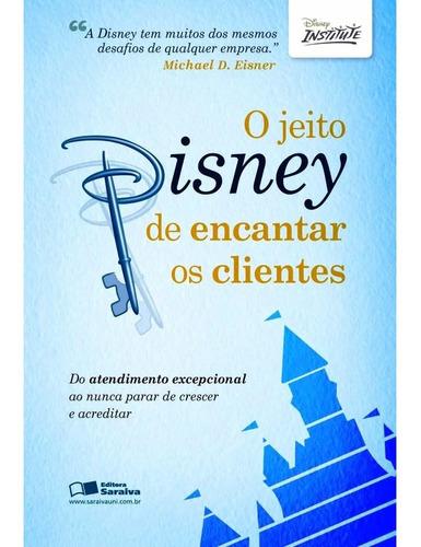 Imagem 1 de 2 de Livro O Jeito Disney De Encantar Os Clientes Disney Institut