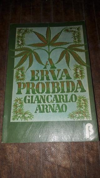 A Erva Proibida - Giancarlo Arnao