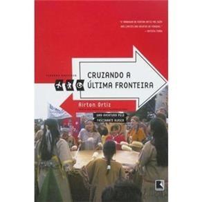 Livro - Cruzando A Última Fronteira - Airton Ortiz