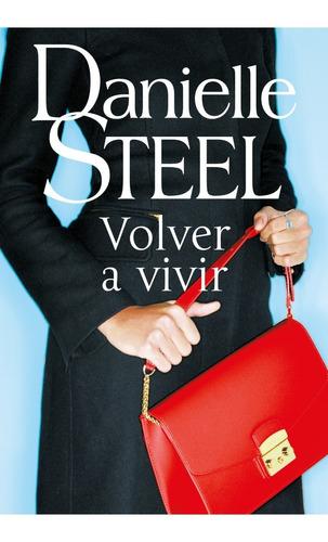 Imagen 1 de 2 de Libro Volver A Vivir - Danielle Steel