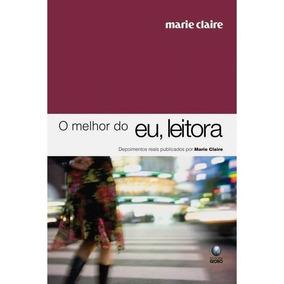 Livro - O Melhor Do Eu, Leitora - Marie Claire - Depoimentos