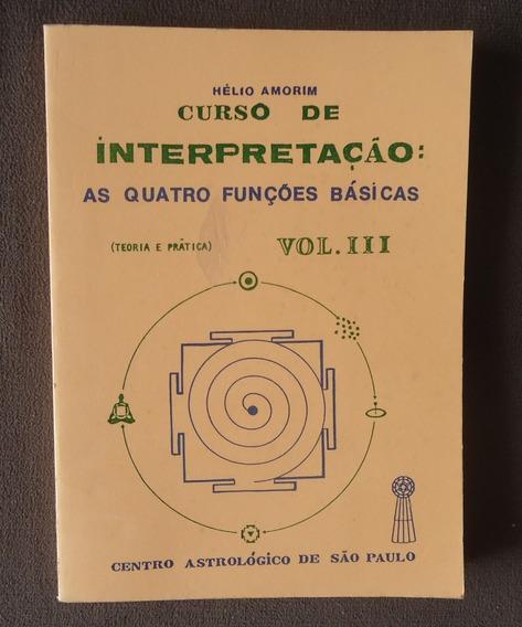 Curso De Interpretação: As Quatro Funções Básicas Vol Iii (3