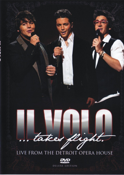 Dvd Il Volo Takes Flight Live From The Detroit Opera House