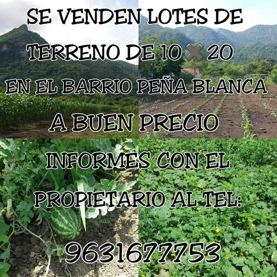 Vendo Lotes De Terreno De 10×20 M En Frontera Comalapa Chis
