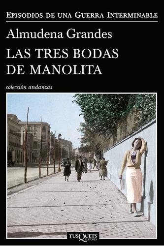 Imagen 1 de 3 de Las Tres Bodas De Manolita De Almudena Grandes- Tusquets