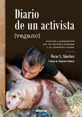 Imagen 1 de 1 de Diario De Un Activista (vegano)