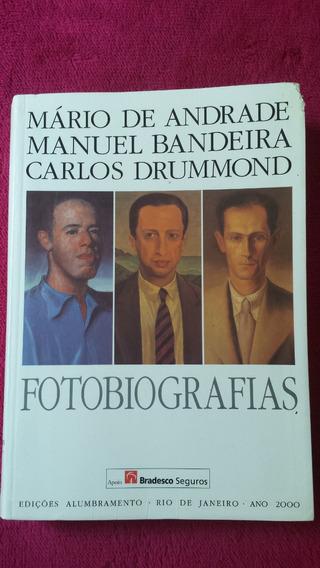 Fotobiografias Mário De Andrade/ Manuel Bandeira/ Carlos Dru
