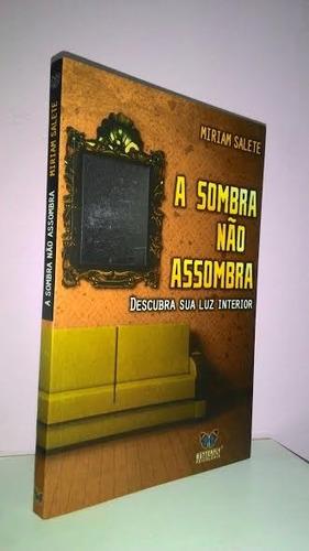 ***  Livro:  A Sombra Não Assombra - Miriam Salete