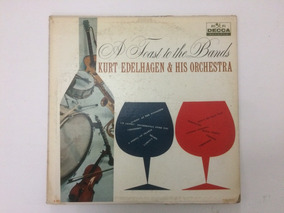 Lp Kurt Edelhagen - A Toast To The Band - Importado Usa
