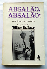 Livro Absalão Absalão William Faulkner Grandes Romances