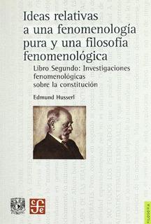 Ideas Relativas A Una Fenomenología Pura T.2, Husserl, Fce