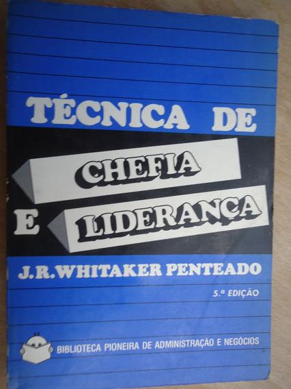 Livro - Técnica De Chefia E Liderança - Jr Whitaker Penteado