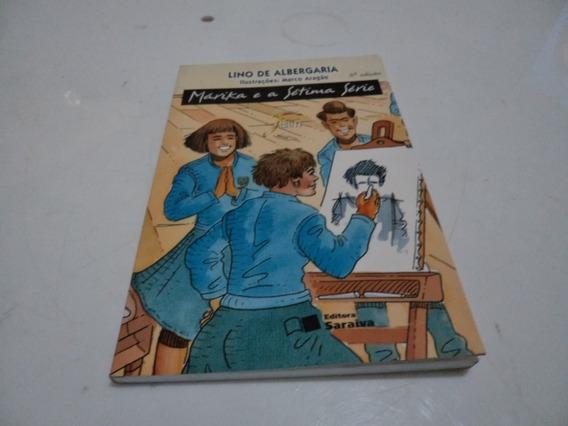 Livro Marika E A Sétima Serie Lino De Albergaria Usado R.937