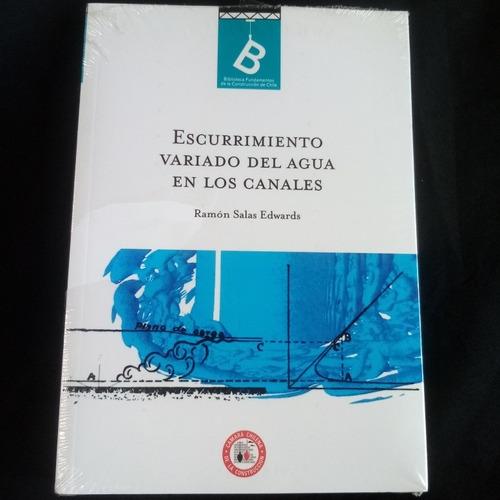 Escurrimiento Variado Del Agua En Los Canales. Nuevo Sellado