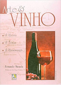 Arte E Vinho - A Historia/tecnica/harmon Fernando Miranda