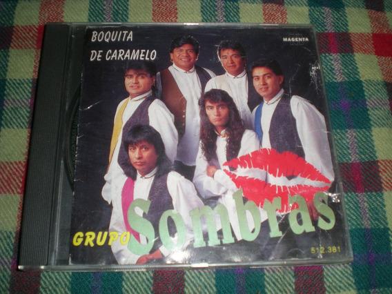 Grupo Sombras / Boquita De Caramelo
