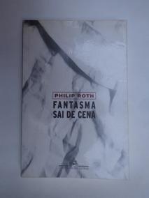 Fantasma Sai De Cena - Philip Roth