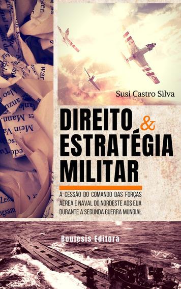 Direito E Estratégia Militar _ Livro
