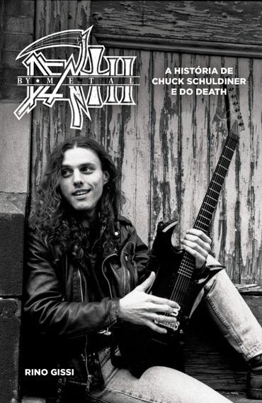 Livro Death By Metal: A História De Chuck Schuldiner / Death