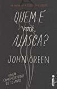 Livro Quem É Você, Alasca? John Green