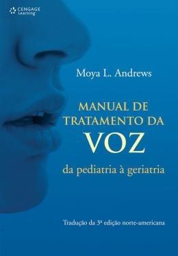 Manual De Tratamento Da Voz Da Pediatria A Geriatria