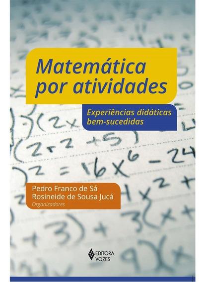 Matemática Por Atividades:experiências Didáticas Bem-sucedid
