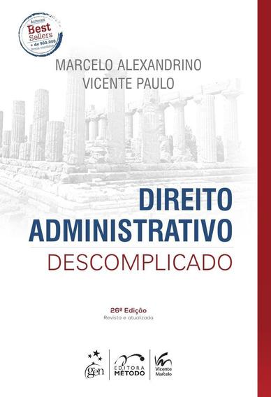 Direito Administrativo Descomplicado - 26ª Ed. 2018