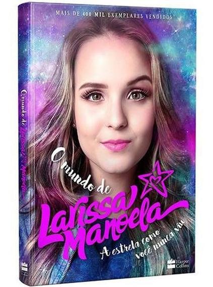 Livro O Mundo De Larissa Manoela - Novo Lacrado