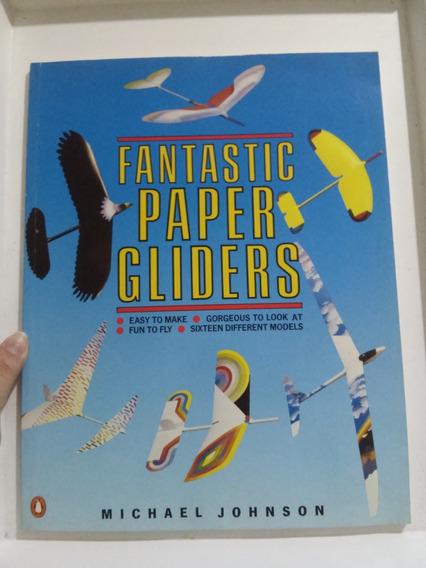 Fantastic Paper Gliders - Michael Johnson
