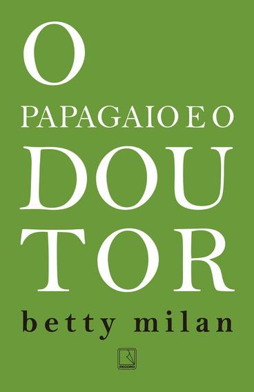Papagaio E O Doutor-capa Nova Betty Milan