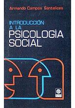 Introduccion A La Psicologia Social. Armando Campos
