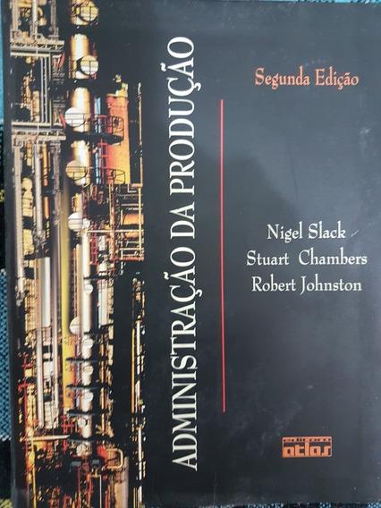 Livro Administração Da Produção - 2 Ed - Nigel Slack