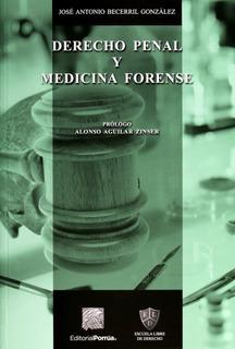 Derecho Penal Y Medicina Forense Becerril Libro Edit Porrúa