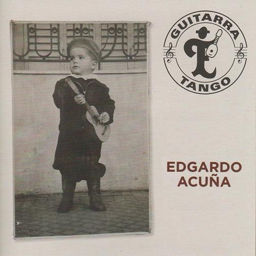 Edgardo Acuña - Guitarra Tango - Cd