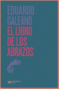 El Libro De Los Abrazos - Eduardo Galeano