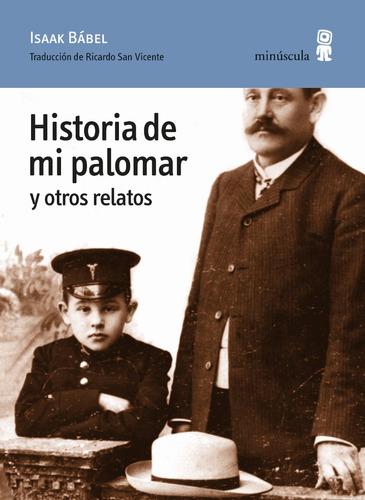 Historia De Mi Palomar. Isaak Babel. Minuscula