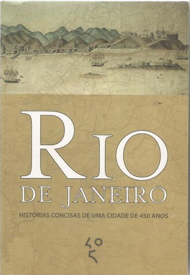 Rio De Janeiro Histórias Concisas De Uma Cidade De 450 Anos
