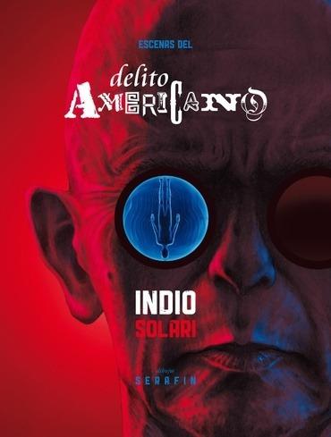 Escenas Del Delito Americano - Indio Solari