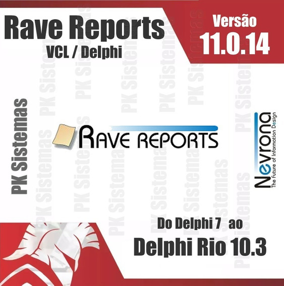 Rave Reports 11.0.14 Para Dx7 Ao Rad Studio 10.3 Rio